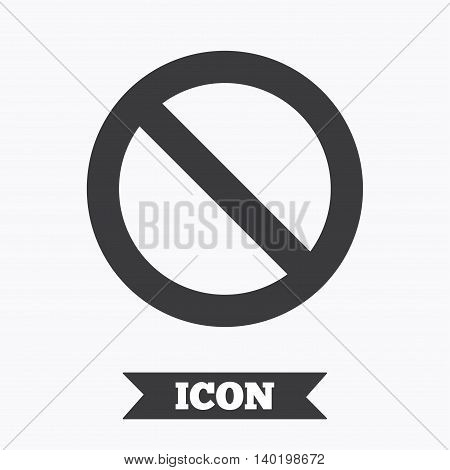 Stop sign icon. Prohibition symbol. No sign. Graphic design element. Flat stop symbol on white background. Vector