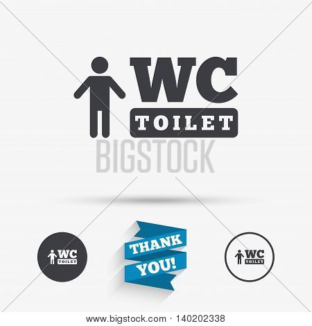 WC men toilet sign icon. Restroom or lavatory symbol. Flat icons. Buttons with icons. Thank you ribbon. Vector