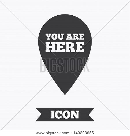 You are here sign icon. Info map pointer with your location. Graphic design element. Flat you are here symbol on white background. Vector
