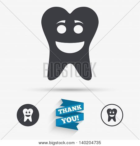 Tooth happy face sign icon. Dental care symbol. Healthy teeth. Flat icons. Buttons with icons. Thank you ribbon. Vector