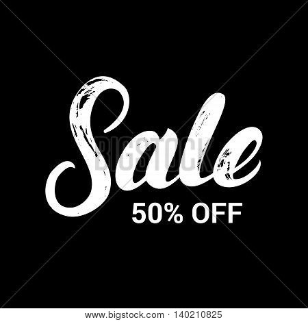 Sale 50 persent off hand written lettering on black background. Brush texture. Minimalistic style. Vector illustration.