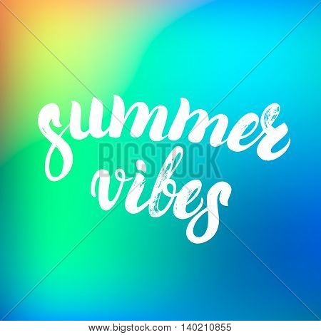 Summer vibes hand written lettering on a colorful background. Gradient mesh used. Vector illustration.