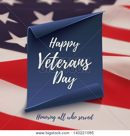 Happy Veterans Day background on blue curved paper banner on American flag. Poster, brochure or flyer template. Vector illustration.