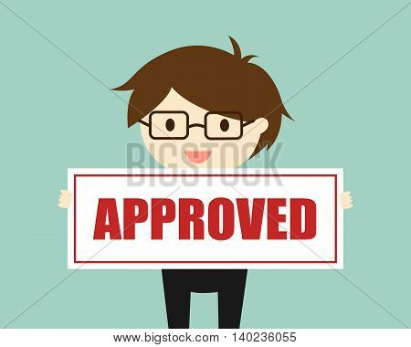 Business concept, Businessman holding 'approved' banner. Vector illustration.