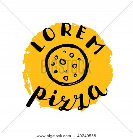 Brush lettering label for pizzeria with hand drawn pizza. Vector illustration for logo, badge or label, shop signboard or store front decoration.