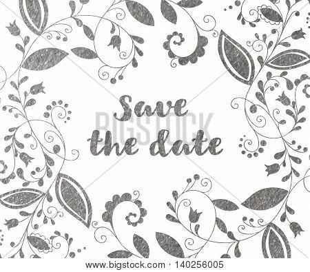 Silver greeting or save the date card with floral element and inscription in doodle style.