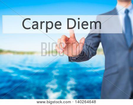 Carpe Diem -  Businessman Press On Digital Screen.