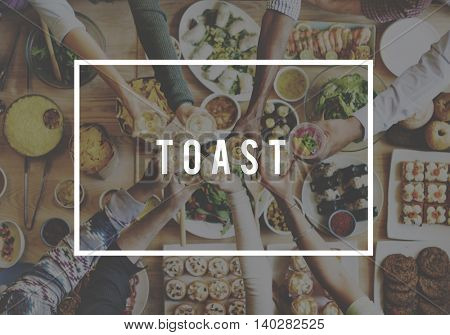 Toast Celebrate Beverage Cheers Lifestyle Grill Concept