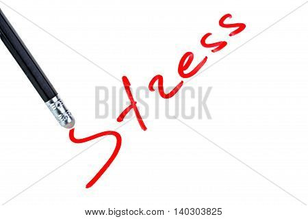 Stress inscription and erasing pencil on white background with clipping path