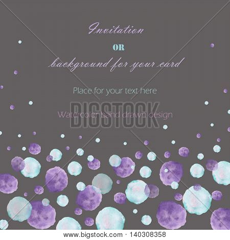 Background, template postcard with the watercolor blue and purple bubbles (spots, blots), hand drawn on a dark background, greeting card, decoration postcard or invitation