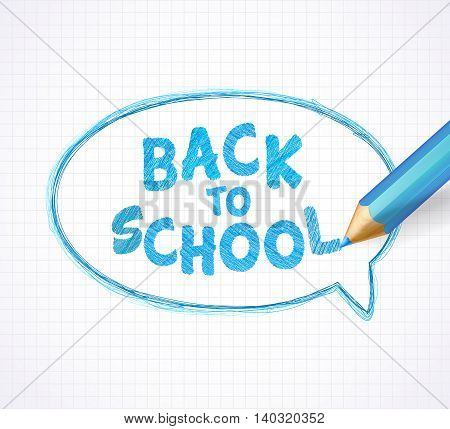 Back to School, speech bubble with realistic blue pencil. Sketch of inscription, pencil drawing. Back to School background. Vector illustration