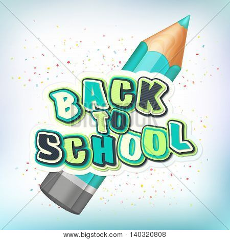 Poster with lettering Back to school. Realistic turquoise pencil with 3d multilayer funny colorful letters. Vector illustration.