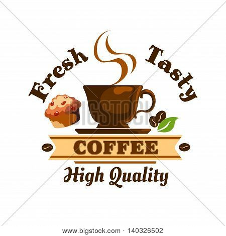 Hot Coffee Cup icon with coffee beans and muffin. Cafe emblem with espresso, cappuccino for cafeteria, signboard, fast food menu, bar