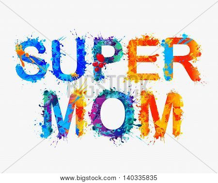 Super mom. Vector watercolor splash paint inscription