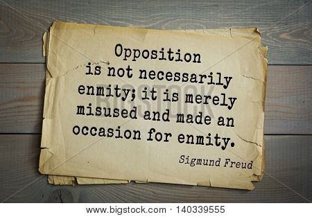 Austrian psychoanalyst and psychiatrist Sigmund Freud (1856-1939) quote.