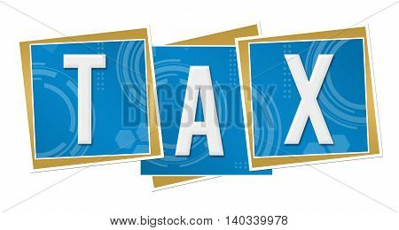 Tax text alphabets written over technical blue background.