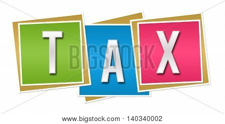Tax text alphabets written over colorful background.