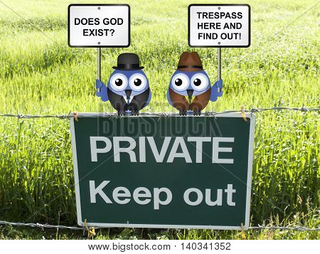Does God exist with farmer offering trespasser the opportunity to find out perched on a private keep out sign