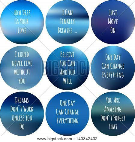 round motivational posters in blue color. Inspirational phrase for textile design. Inspirational blurred background with handwritten guote about life