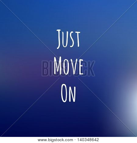 blue background with inspiration text JUST MOVE ON for design cards, gifts. VECTOR poster