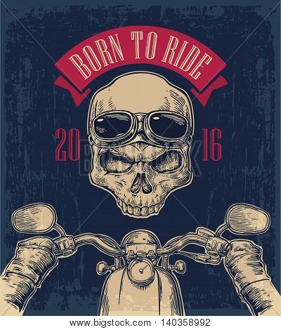 Biker driving a motorcycle rides and skull with glasses. View over the handlebars. Vector engraved illustration isolated on dark vintage background. For web poster motorcycle club.