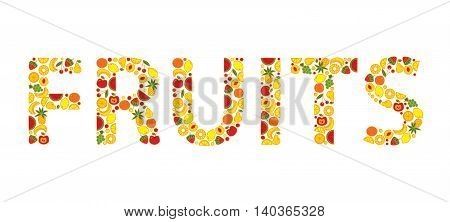 Word FRUITS composed of different fruits. Vector illustration.
