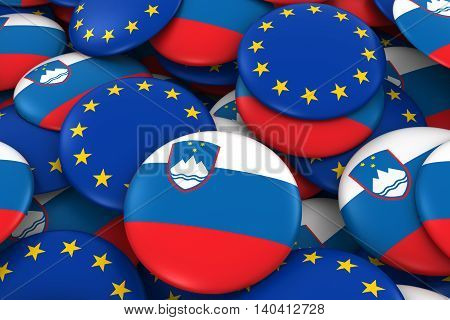 Slovenia And Eu Badges Background - Pile Of Slovenian And European Flag Buttons 3D Illustration