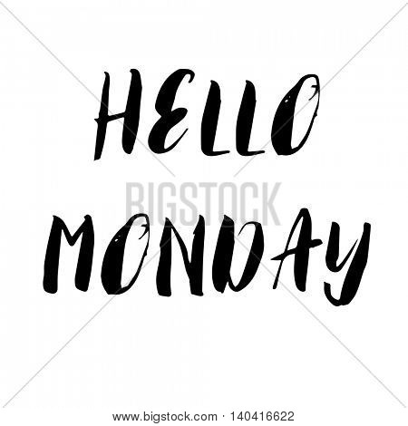 Hello Monday. Motivational hand lettering design for posters, social media posts,  t-shirts, cards, invitations, stickers, banners. Black brush pen modern calligraphy isolated on a white background.