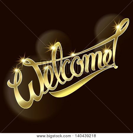 Welcome an inscription Gold text. Vector illustration