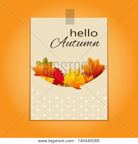 The card with the word hello autumn in bright colors with maple leaves. Vector illustration for design magazines posters banners.