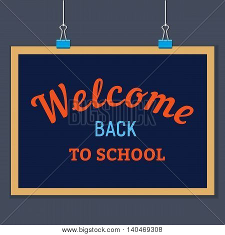 Back to school banner concept. Idea for welcome poster with element of border frame. Board hanging on clamps. Announcement to start study. Iinvitation to school background. Vector illustration