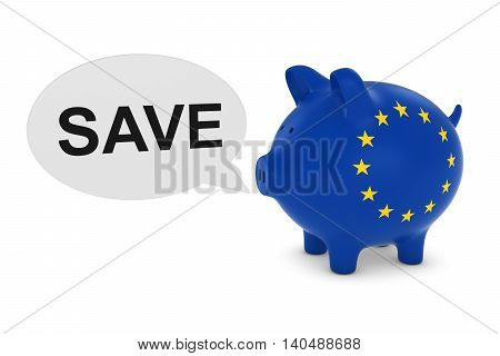 Eu Flag Piggy Bank With Save Text Speech Bubble 3D Illustration