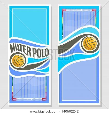 Vector abstract logo for Water Polo Ball, blue vertical banners for text info title with swimming pool liquid waves and waterpolo equipment yellow water polo ball. Invitation ticket to sports arena