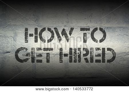 how to get hired stencil print on the grunge white brick wall