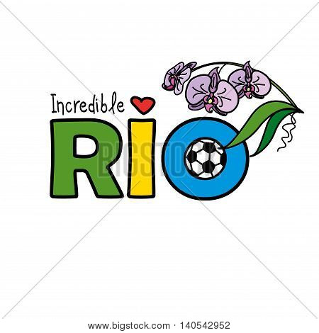 Inscription - Incredible Rio and orchid flower vector
