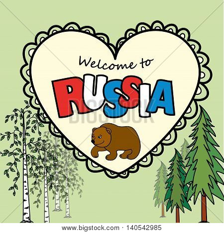 Welcome to Russia. The inscription and the Bear in the heart and the birch and pine forest. Vector illustration