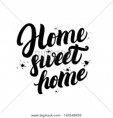 Home sweet home calligraphic quote with splash background. Hand written lettering typography for housewarming posters, greeting cards, home decorations. Vector illustration.