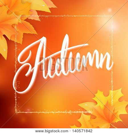 vector autumn background with autumn leaves frame and hand written lettering word - autumn on blur background.