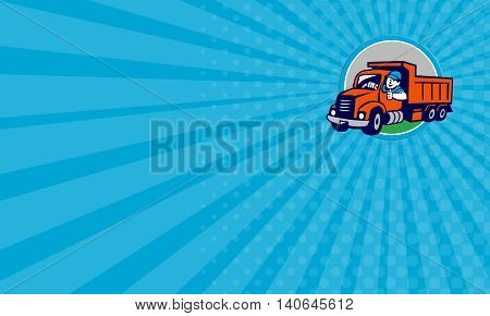 Business card showing illustration of a dump truck driver smiling and driving with thumbs up set inside circle on isolated background done in cartoon style.