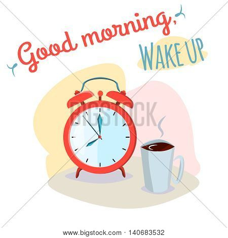 Good morning wake up positive mood phrase with alarm clock and cup of hot coffee on soft colorful background. Good morning wake up inscription for a goodday spirit.Vector illustration design