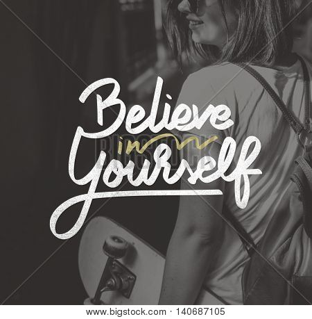 Believe In Yourself Confident Encourage Motivation Concept