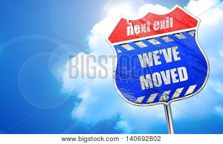 We've moved sign, 3D rendering, blue street sign