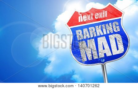 barking mad, 3D rendering, blue street sign