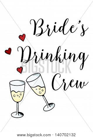 Bachelorette party template. bridal shower. print on t-shirt. brides drinking crew. red heart. banner or sticker. wedding. 2 glasses of champagne