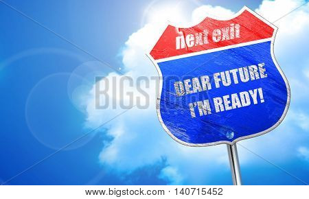 dear future i'm ready, 3D rendering, blue street sign