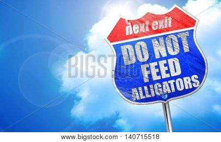 do not feed alligators, 3D rendering, blue street sign