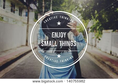Enjoy Small Things Pleasurable Happiness Delightful Concept
