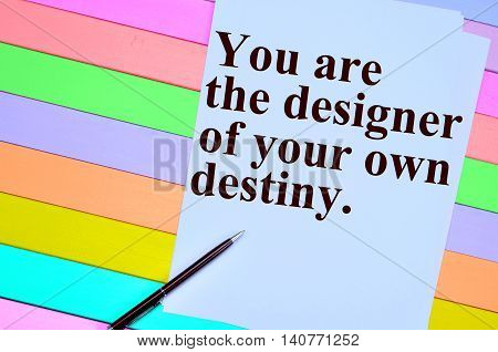 You are the designer of your destiny on paper