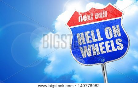 hell on wheels, 3D rendering, blue street sign