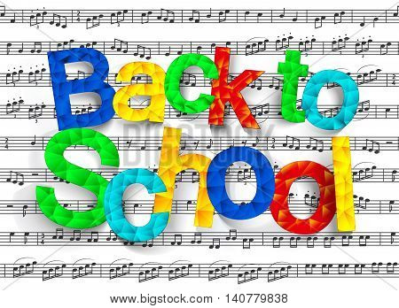 Back to music school. Background the first of September. Polygonal colorful text for your design to the beginning of the school year.